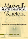 Maxwell's Mathematical Rhetoric: Rethinking the Treatise on Electricity and Magnetism cover